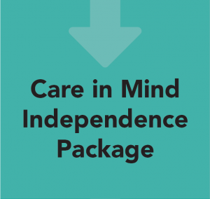 Care in Mind's Care Pathway: Step 5 - CIM Independence Package