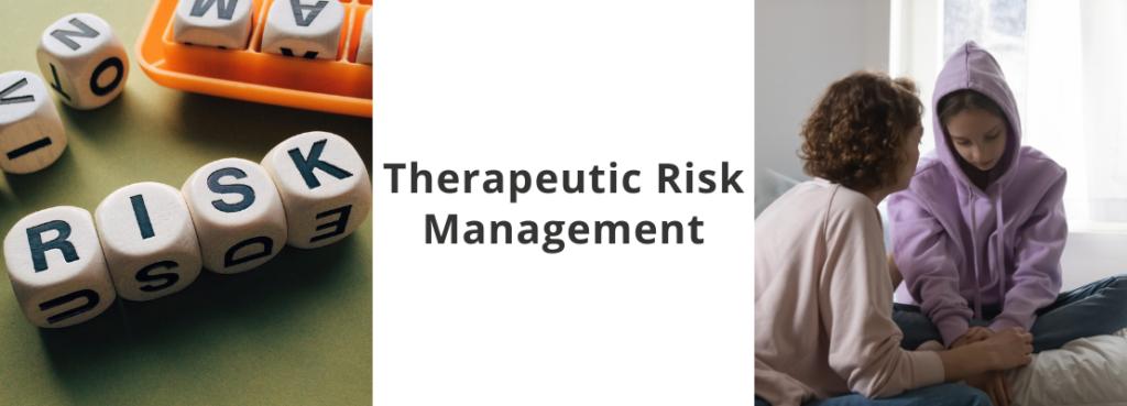 The Five Principles of Therapeutic Risk Managament