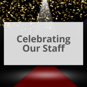 Celebrating Our Staff