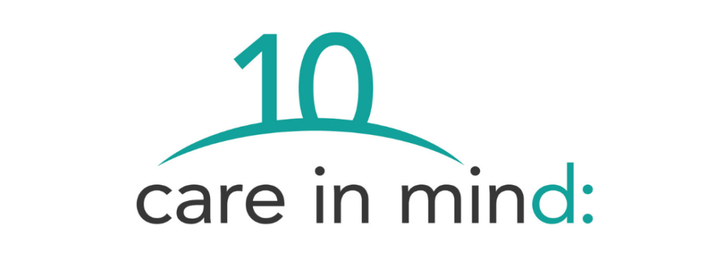What makes Care in Mind different?   10 Years of Care in Mind